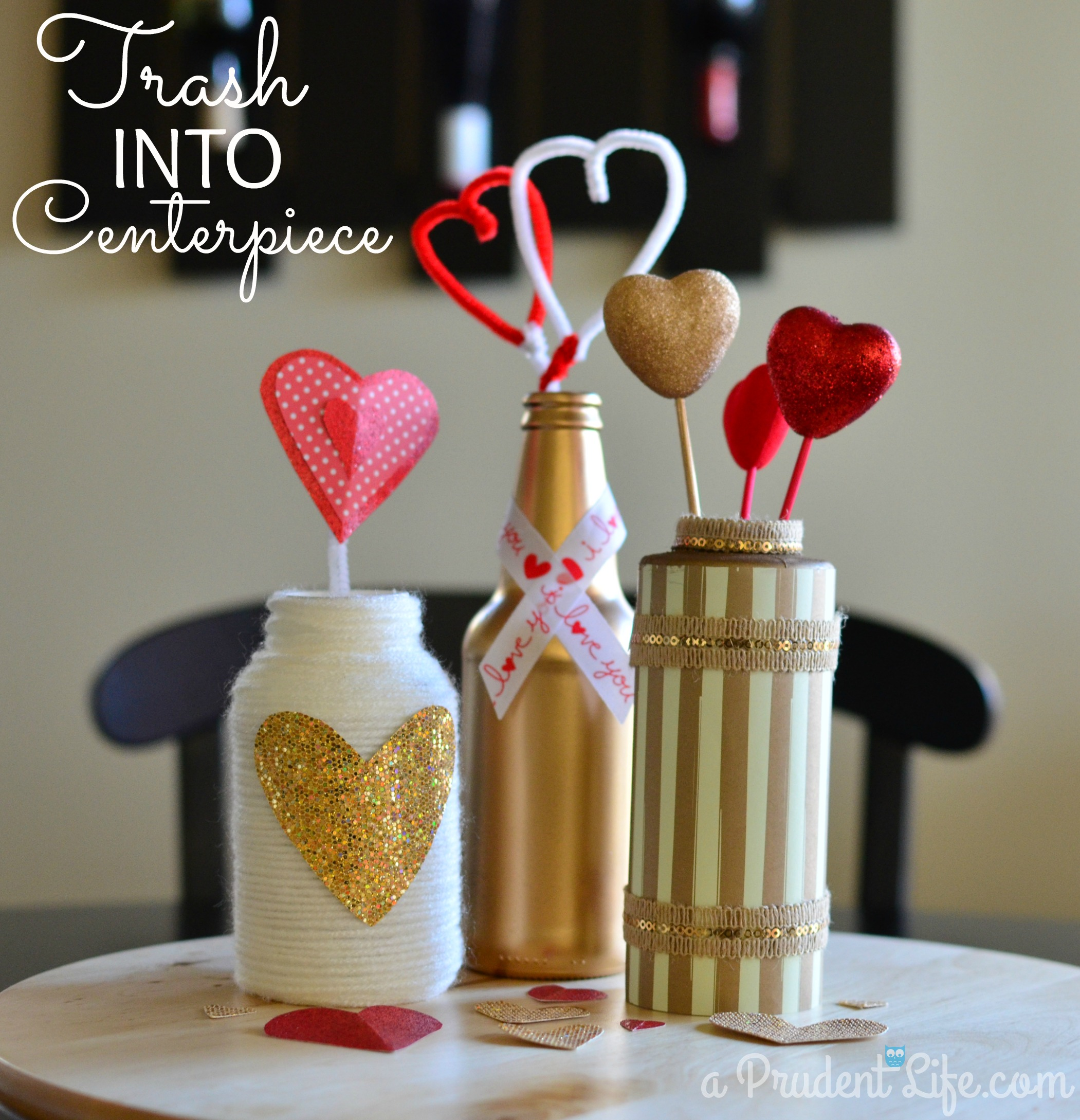 Trash into Centerpiece - Upcycled Valentine Vases