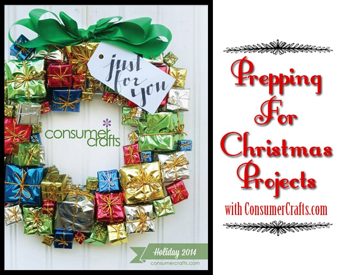 Prepping for Christmas Projects with ConsumerCrafts.com