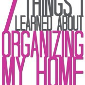 I learned 7 great lessons when organizing my home in 2014. You NEED to know them too!