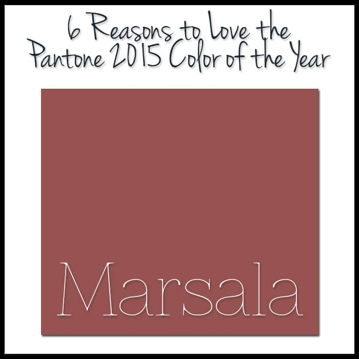 Pantone Marsala was named 2015 Color of the Year. Initial reactions have been lukewarm, but I found 6 reasons to love it!