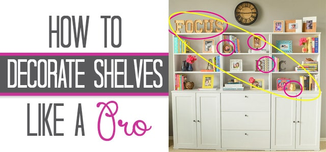 decorate shelves like a pro with these easy to follow tips - How To Decorate Bookshelves