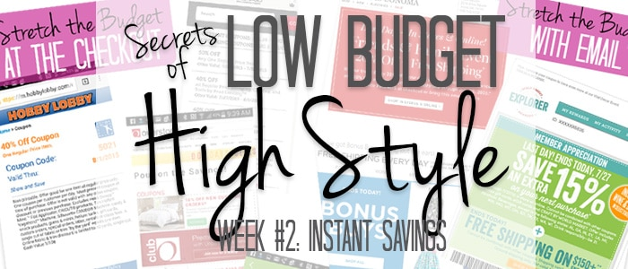 INSTANT SAVINGS: Secrets of Low Budget, High Style Lesson #2