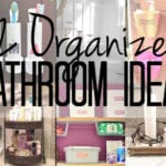 12 Ways to Organize Your Bathroom {Organizing With Style}