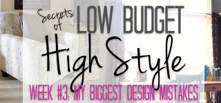 This week's Low Budget, High Style lesson is embarrassing. I reveal my biggest design mistakes and talk about I made them. Hopefully you'll learn from me so you don't waste money like I did!