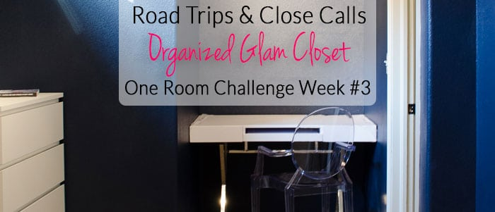 Road Trips & Close Calls {Organized Glam Closet ORC Week #3)