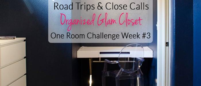 Glam-Organized-Closet-Week-3-Road-Trip