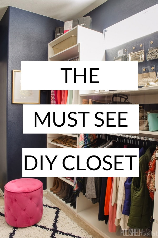 The Must See DIY Closet (text over image of a navy blue organized closet with white shelving