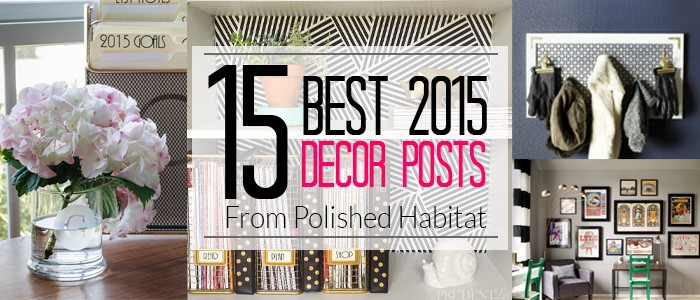 Top Interior Decorating & DIY Posts of 2015 from Polished Habitat