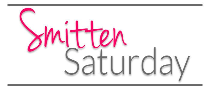 Introducing: Smitten Saturday!