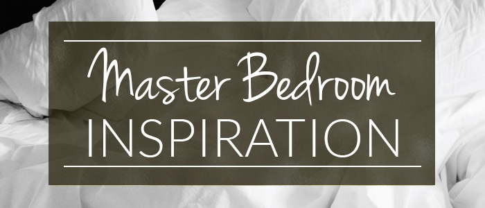 Smitten With: Master Bedroom Inspiration
