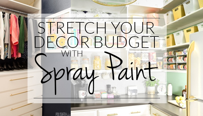 12 Ways to Stretch Your Decor Budget with Spray Paint ...