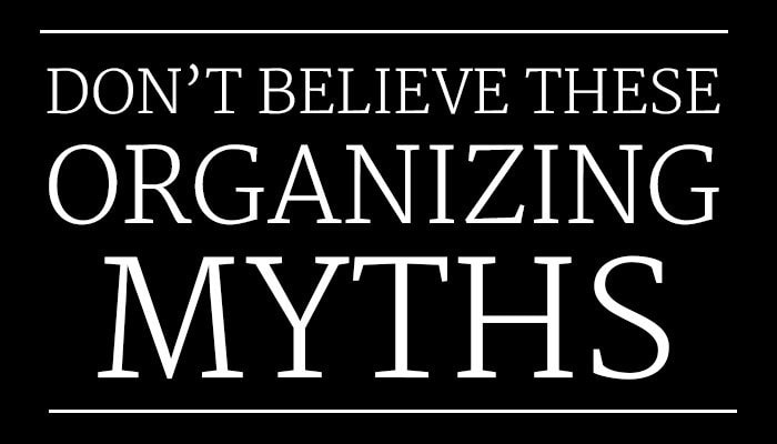 Organizing Myths: Are they Holding You Back?
