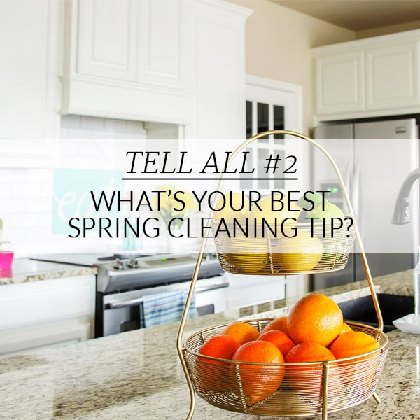 What's Your Best Spring Cleaning Tip? {PH Team Tell All}