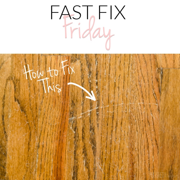 Kitchen Chairs Scratch Wood Floor: How To Repair Wood Floor Scratches {Quick Fix Friday