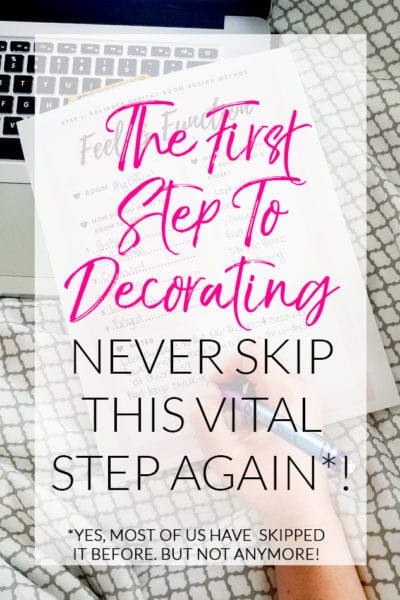 The first step to take when decorating a room is also the easiest one to skip. Filling out this simple free worksheet will give you the perfect foundation to creating a room you love to live in.