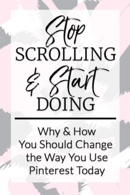 Changing the Way Pinterest is Used - Stop Scrolling & Start Doing