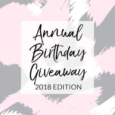 It's My Birthday & I'm Giving Stuff Away {2018 Edition}