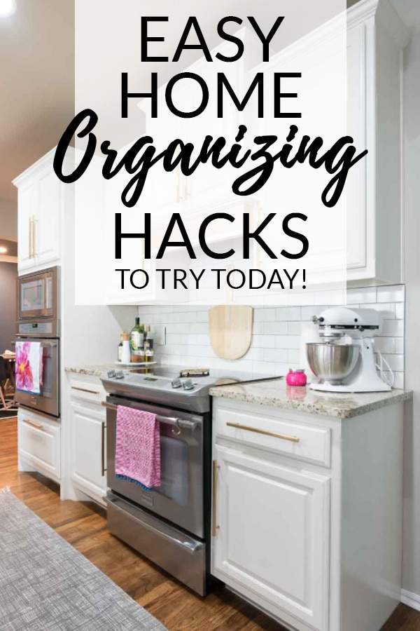 Easy Life Hacks for Home Organization -Text over picture of white kitchen