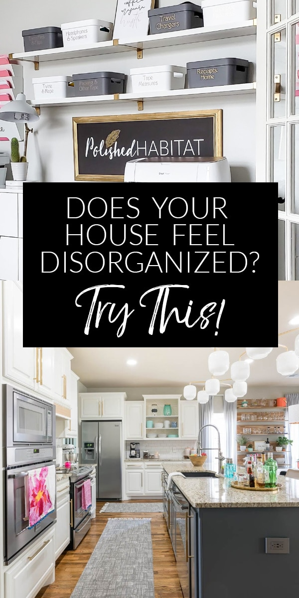 Does your home feel disorganized? Try This! (Text over kitchen image)