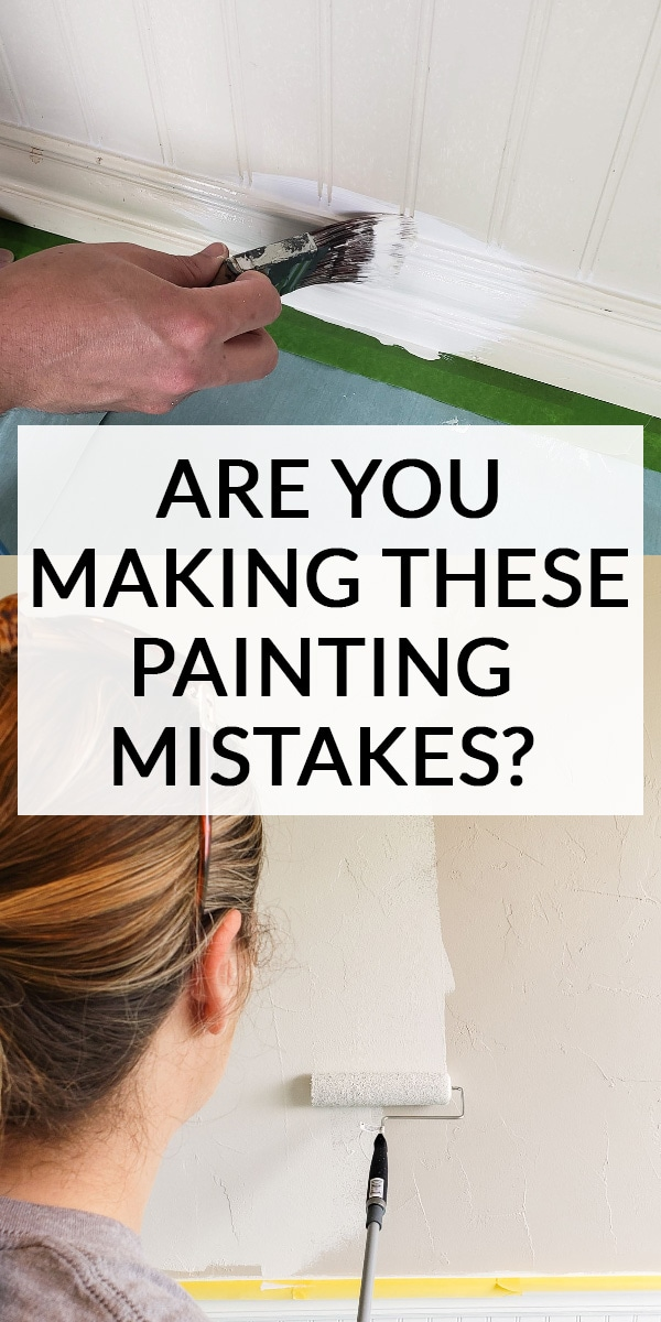 Are you making these painting mistakes (Text over image of interior painting)