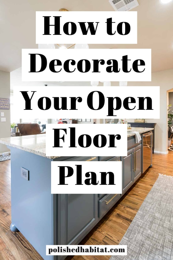 How to Decorate Your Open Floor Plan