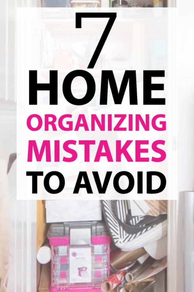 7 Home Organizing Mistakes to Avoid
